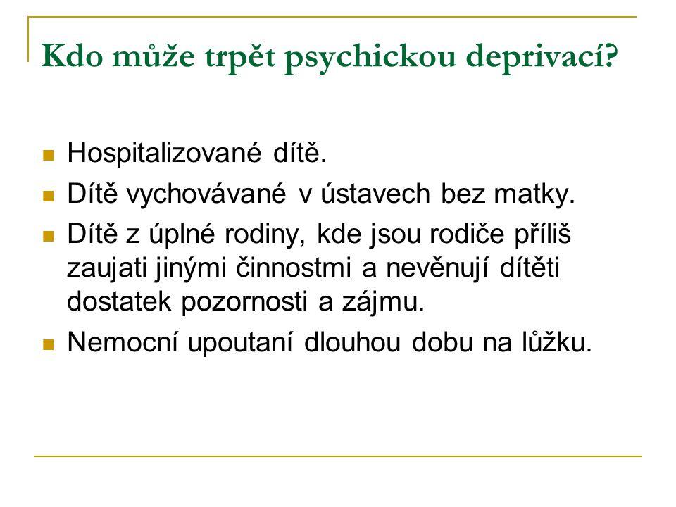 Kdo může trpět psychickou deprivací
