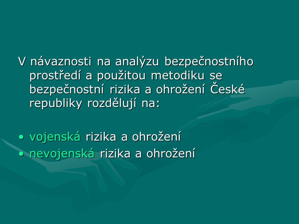 V návaznosti na analýzu bezpečnostního prostředí a použitou metodiku se bezpečnostní rizika a ohrožení České republiky rozdělují na: