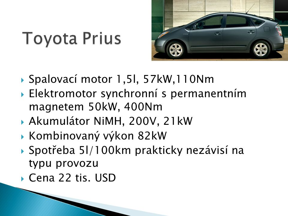 Toyota Prius Spalovací motor 1,5l, 57kW,110Nm
