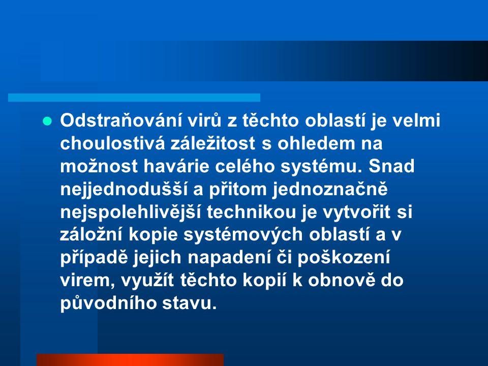 Odstraňování virů z těchto oblastí je velmi choulostivá záležitost s ohledem na možnost havárie celého systému.