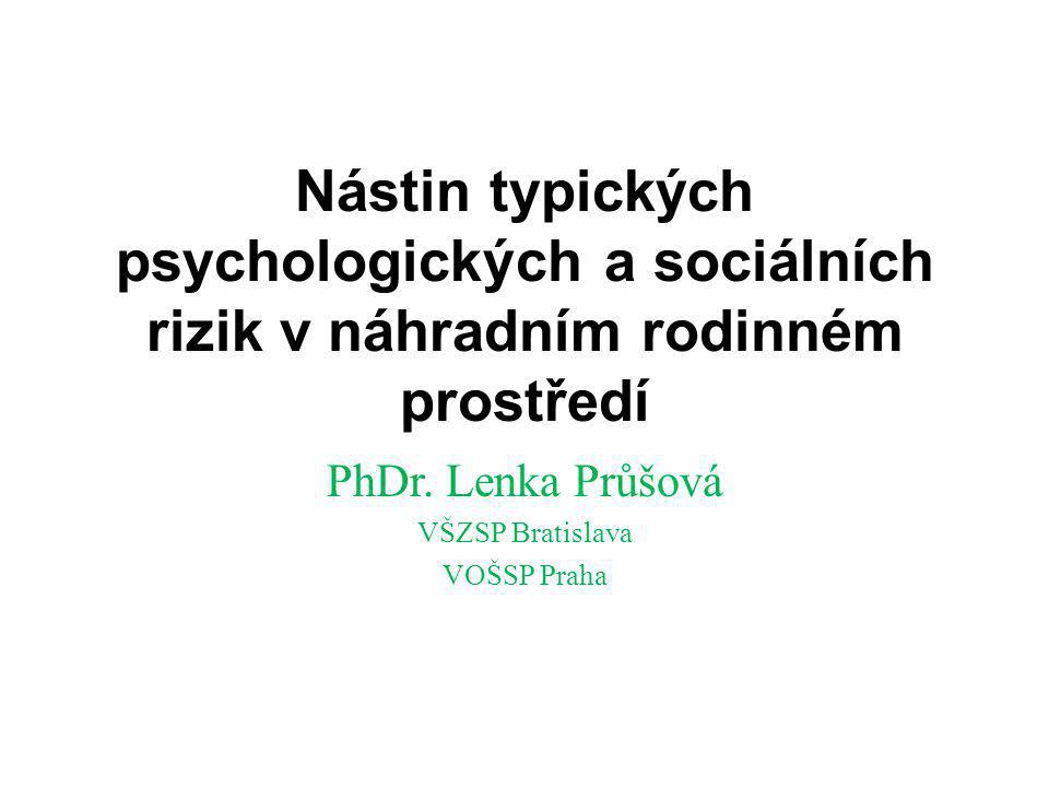PhDr. Lenka Průšová VŠZSP Bratislava VOŠSP Praha