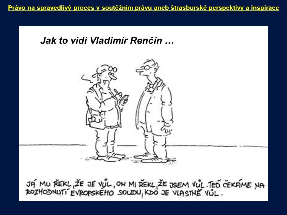Jak to vidí Vladimír Renčín …
