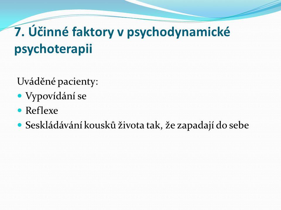 7. Účinné faktory v psychodynamické psychoterapii