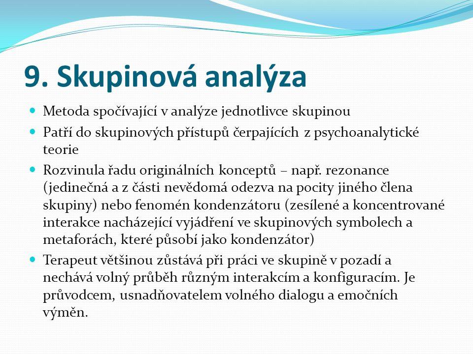 9. Skupinová analýza Metoda spočívající v analýze jednotlivce skupinou