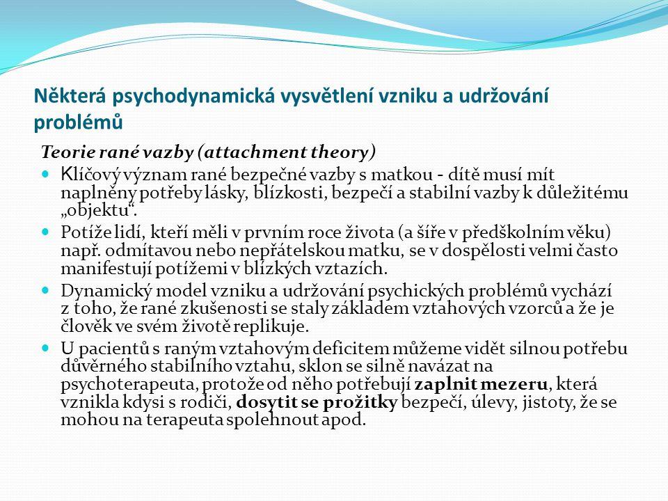 Některá psychodynamická vysvětlení vzniku a udržování problémů