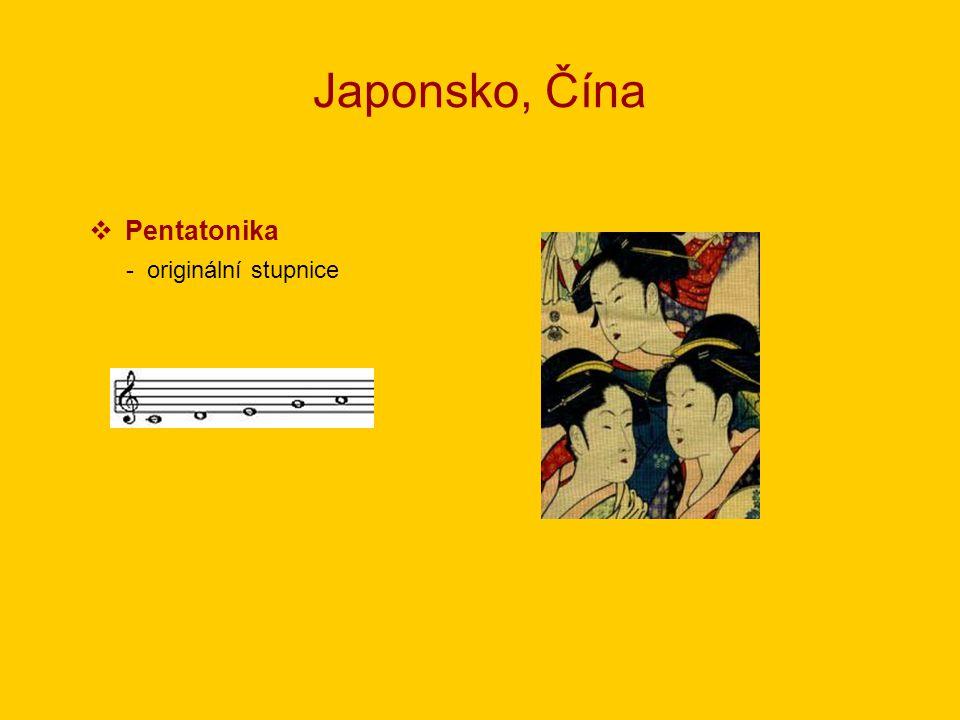 Japonsko, Čína Pentatonika - originální stupnice