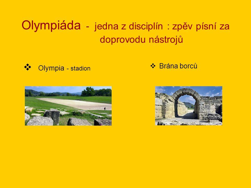 Olympiáda - jedna z disciplín : zpěv písní za doprovodu nástrojů