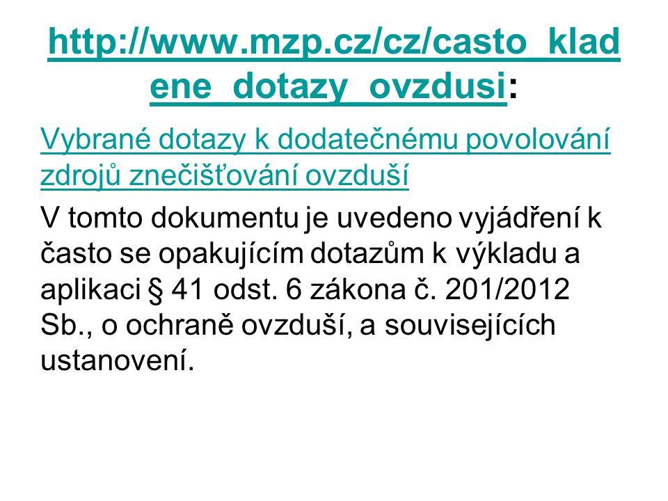 http://www.mzp.cz/cz/casto_kladene_dotazy_ovzdusi: Vybrané dotazy k dodatečnému povolování zdrojů znečišťování ovzduší.