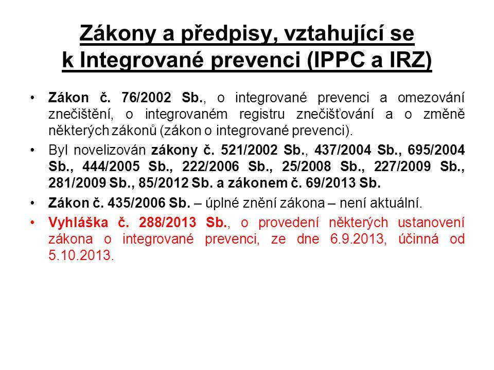 Zákony a předpisy, vztahující se k Integrované prevenci (IPPC a IRZ)