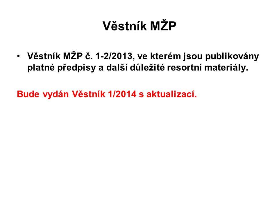 Věstník MŽP Věstník MŽP č. 1-2/2013, ve kterém jsou publikovány platné předpisy a další důležité resortní materiály.