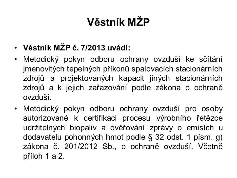 Věstník MŽP Věstník MŽP č. 7/2013 uvádí: