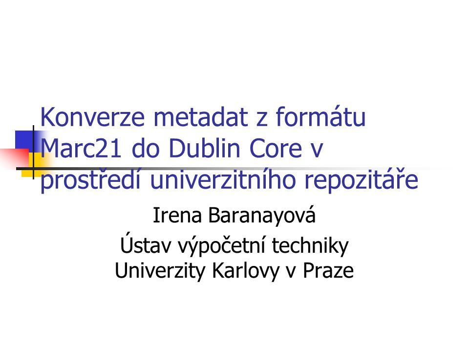 Irena Baranayová Ústav výpočetní techniky Univerzity Karlovy v Praze