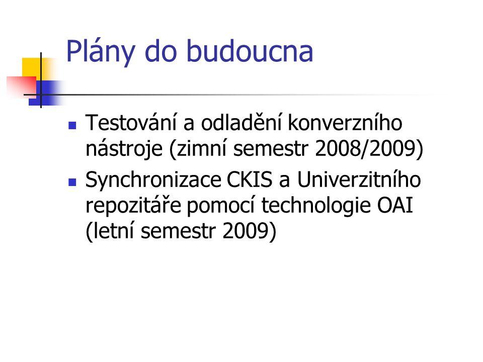 Plány do budoucna Testování a odladění konverzního nástroje (zimní semestr 2008/2009)