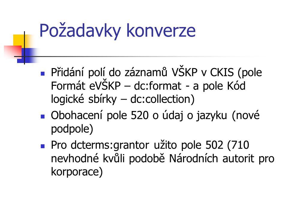 Požadavky konverze Přidání polí do záznamů VŠKP v CKIS (pole Formát eVŠKP – dc:format - a pole Kód logické sbírky – dc:collection)