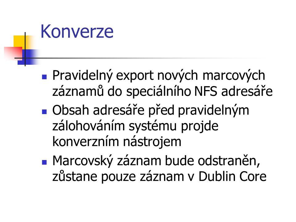 Konverze Pravidelný export nových marcových záznamů do speciálního NFS adresáře.