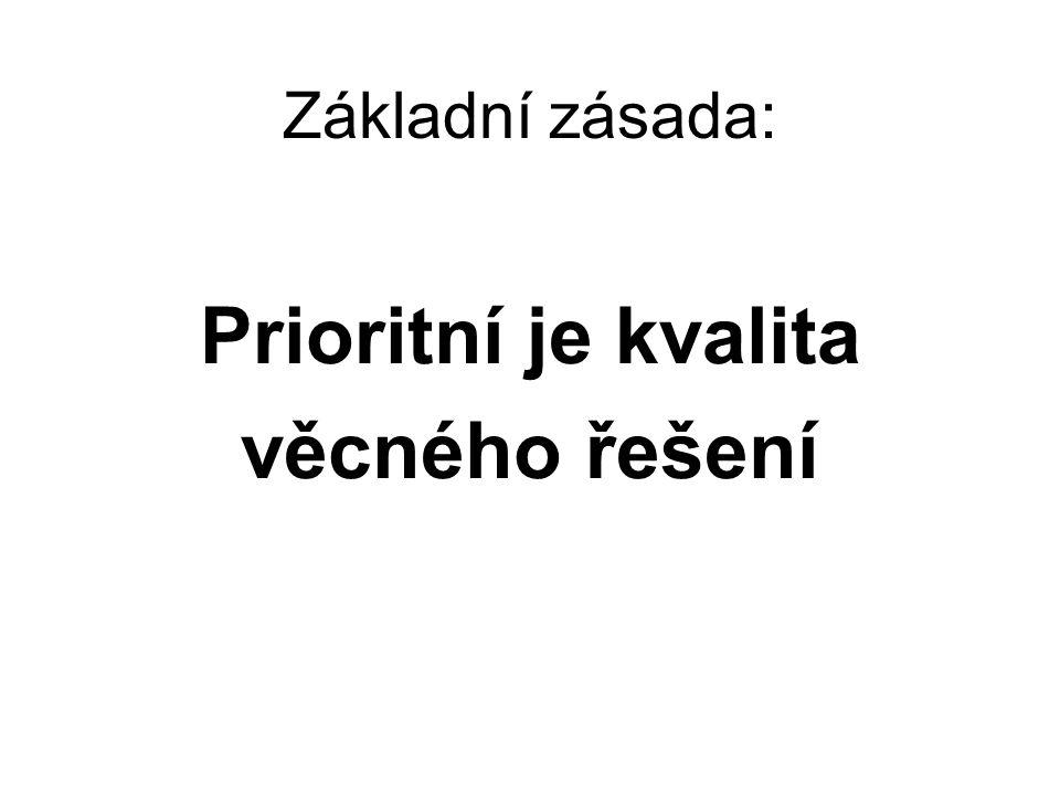 Prioritní je kvalita věcného řešení