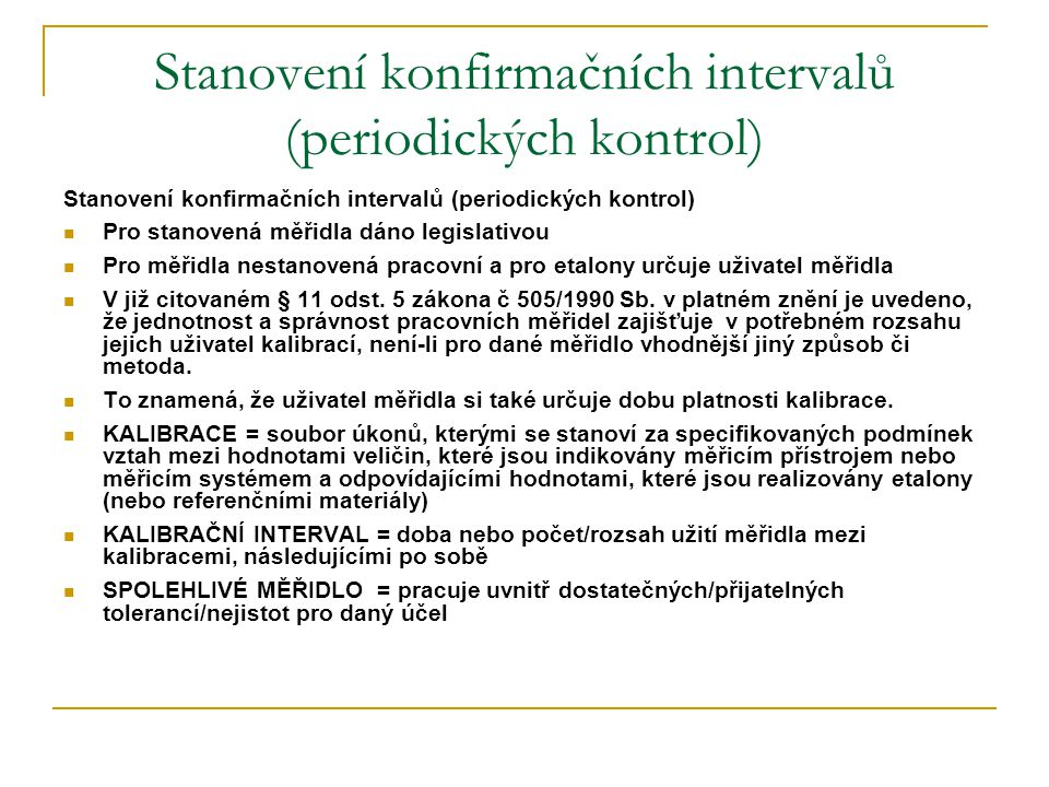 Stanovení konfirmačních intervalů (periodických kontrol)