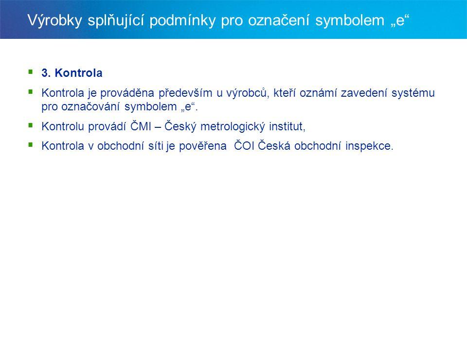 """Výrobky splňující podmínky pro označení symbolem """"e"""