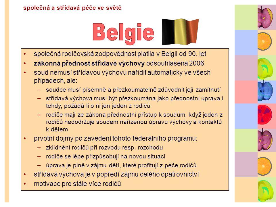 Belgie společná rodičovská zodpovědnost platila v Belgii od 90. let