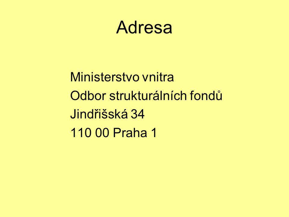Adresa Ministerstvo vnitra Odbor strukturálních fondů Jindřišská 34