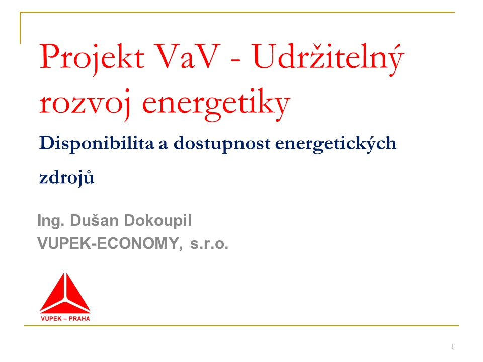 Ing. Dušan Dokoupil VUPEK-ECONOMY, s.r.o.