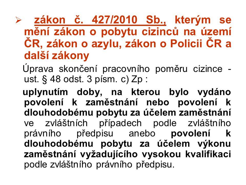 zákon č. 427/2010 Sb., kterým se mění zákon o pobytu cizinců na území ČR, zákon o azylu, zákon o Policii ČR a další zákony