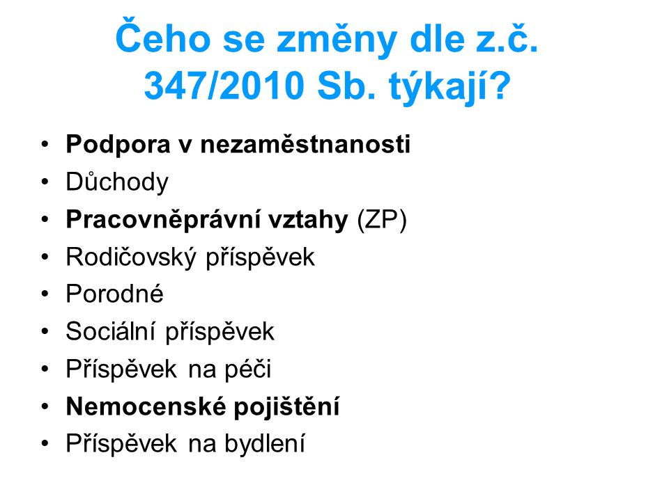 Čeho se změny dle z.č. 347/2010 Sb. týkají