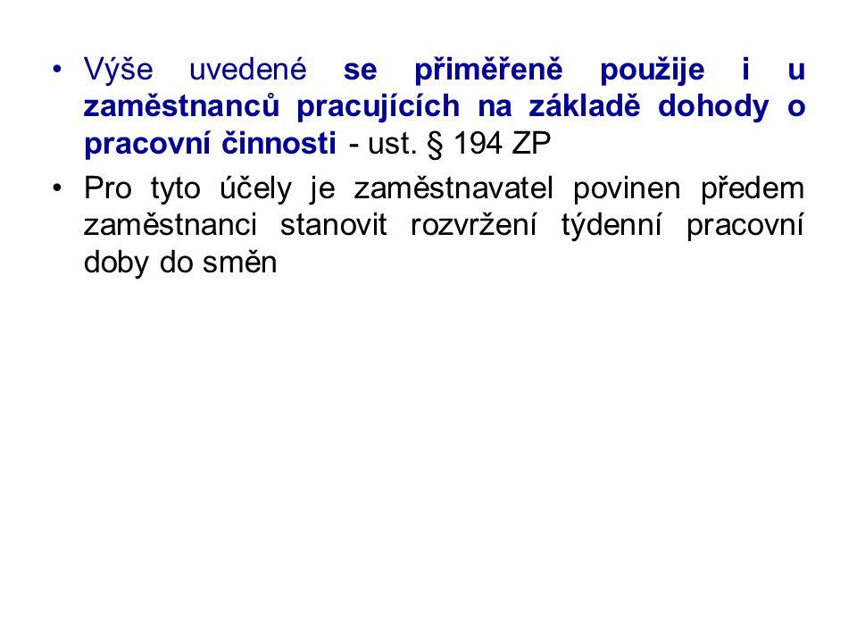 Výše uvedené se přiměřeně použije i u zaměstnanců pracujících na základě dohody o pracovní činnosti - ust. § 194 ZP