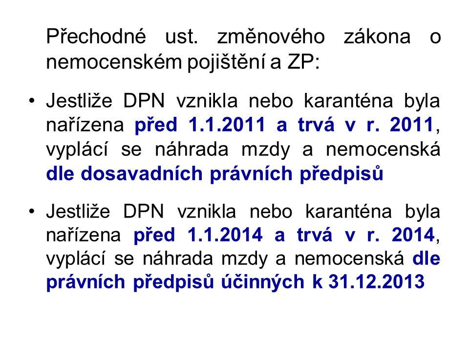 Přechodné ust. změnového zákona o nemocenském pojištění a ZP: