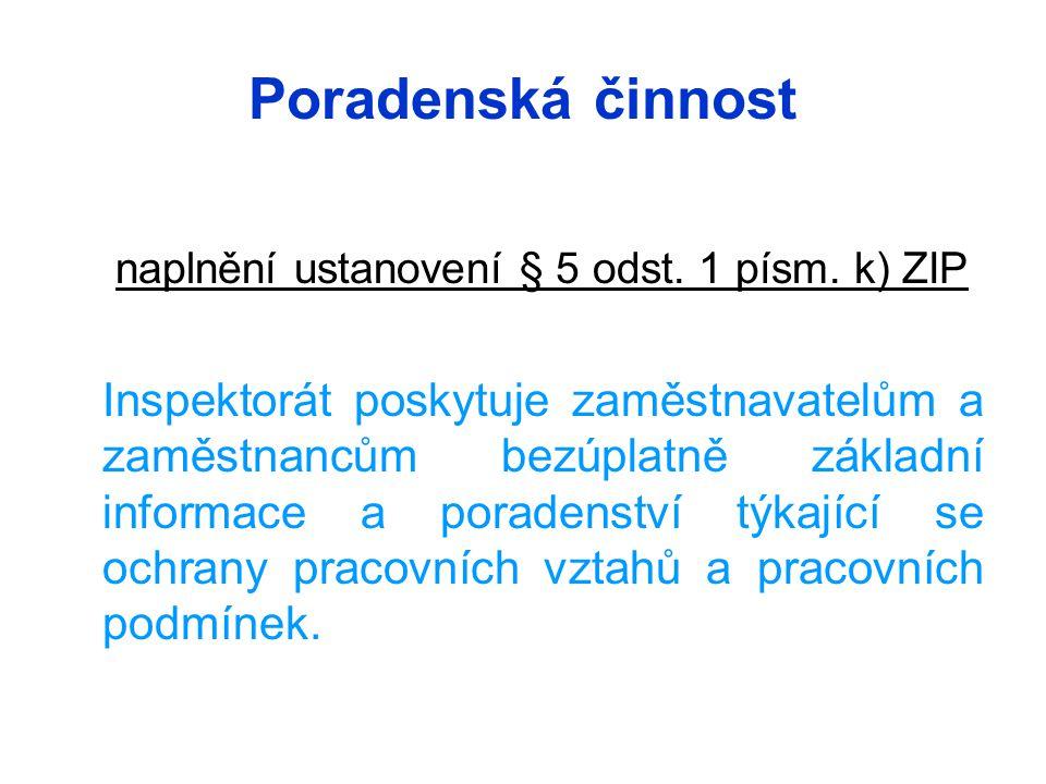 naplnění ustanovení § 5 odst. 1 písm. k) ZIP