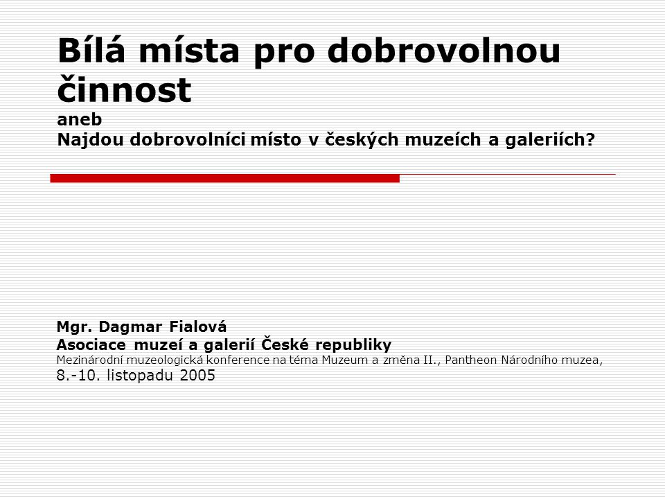 Bílá místa pro dobrovolnou činnost aneb Najdou dobrovolníci místo v českých muzeích a galeriích