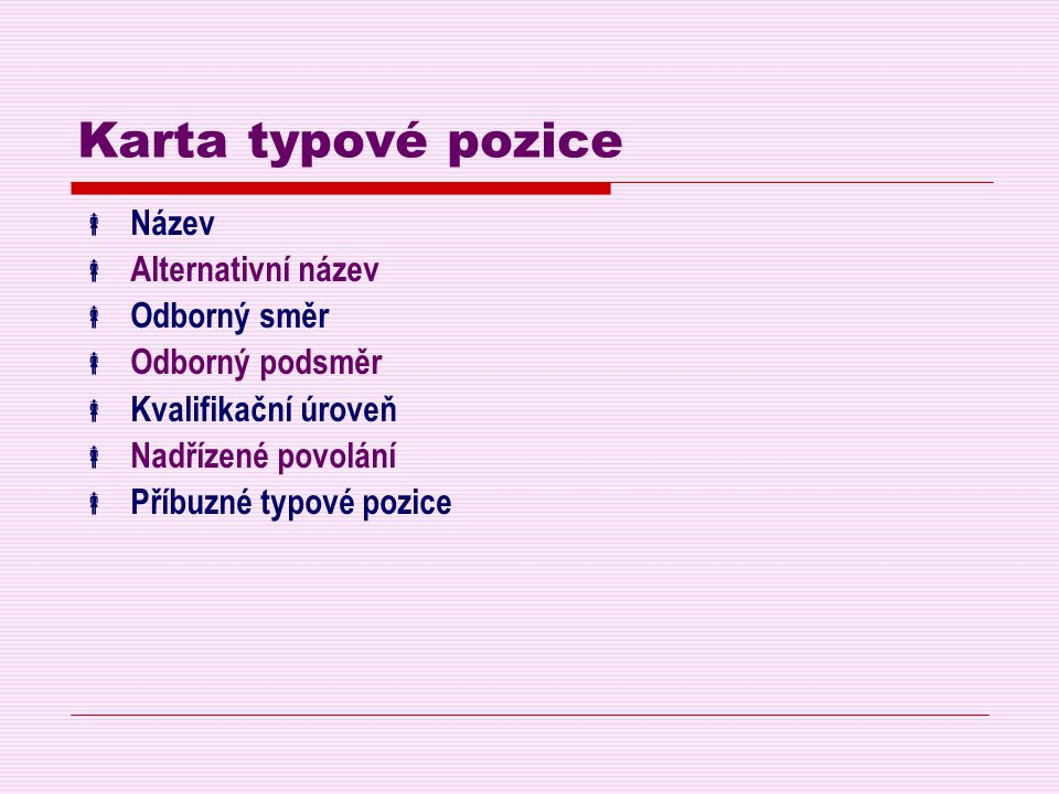 Karta typové pozice Název Alternativní název Odborný směr