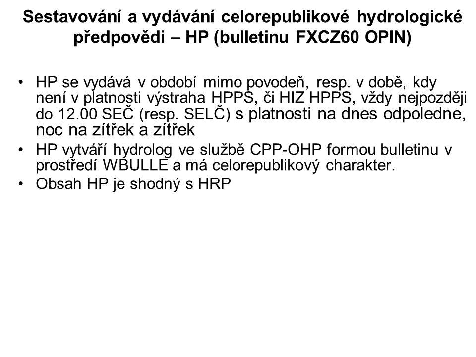 Sestavování a vydávání celorepublikové hydrologické předpovědi – HP (bulletinu FXCZ60 OPIN)