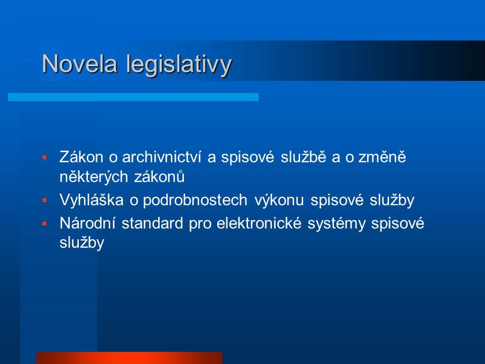 Novela legislativy Zákon o archivnictví a spisové službě a o změně některých zákonů. Vyhláška o podrobnostech výkonu spisové služby.