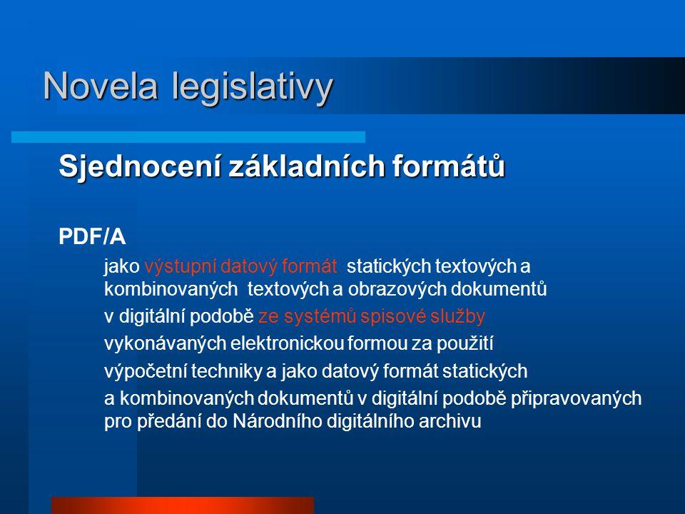 Novela legislativy Sjednocení základních formátů PDF/A