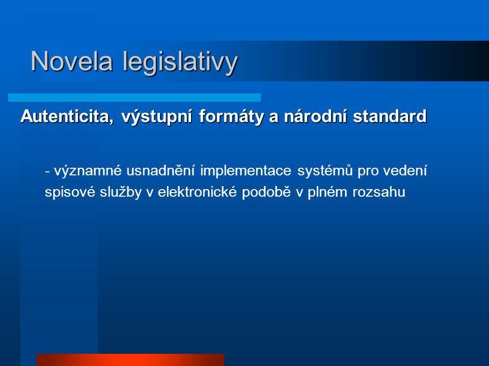 Novela legislativy Autenticita, výstupní formáty a národní standard