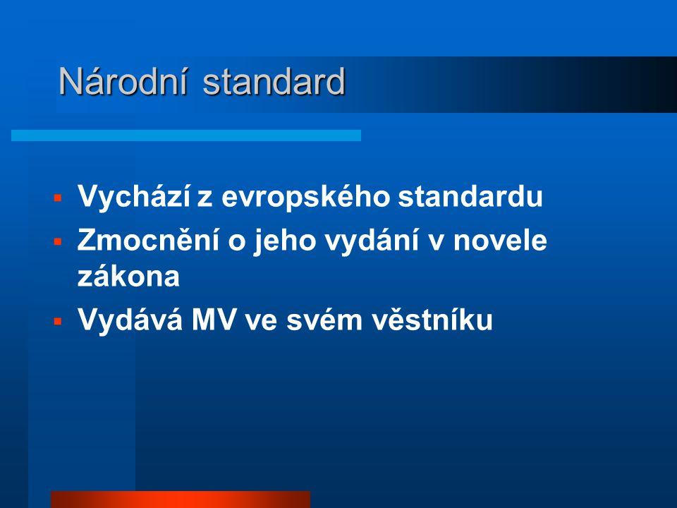Národní standard Vychází z evropského standardu