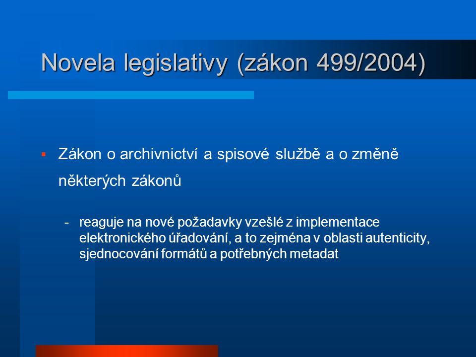 Novela legislativy (zákon 499/2004)