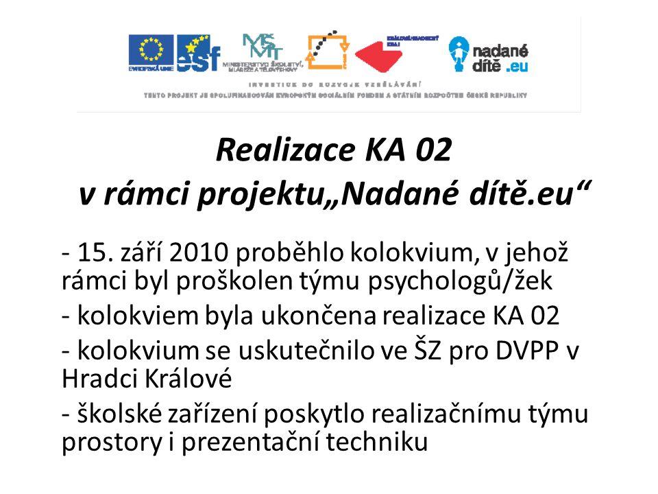 """Realizace KA 02 v rámci projektu""""Nadané dítě.eu"""