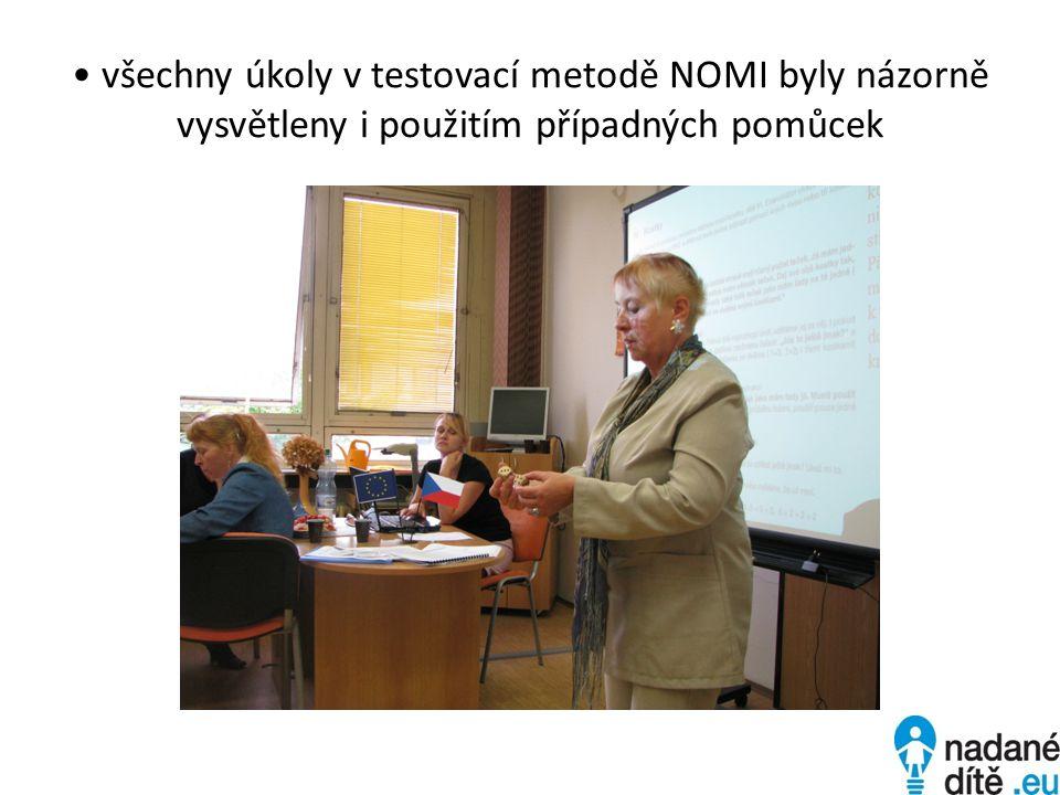 všechny úkoly v testovací metodě NOMI byly názorně vysvětleny i použitím případných pomůcek