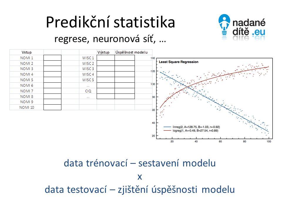 Predikční statistika regrese, neuronová síť, …