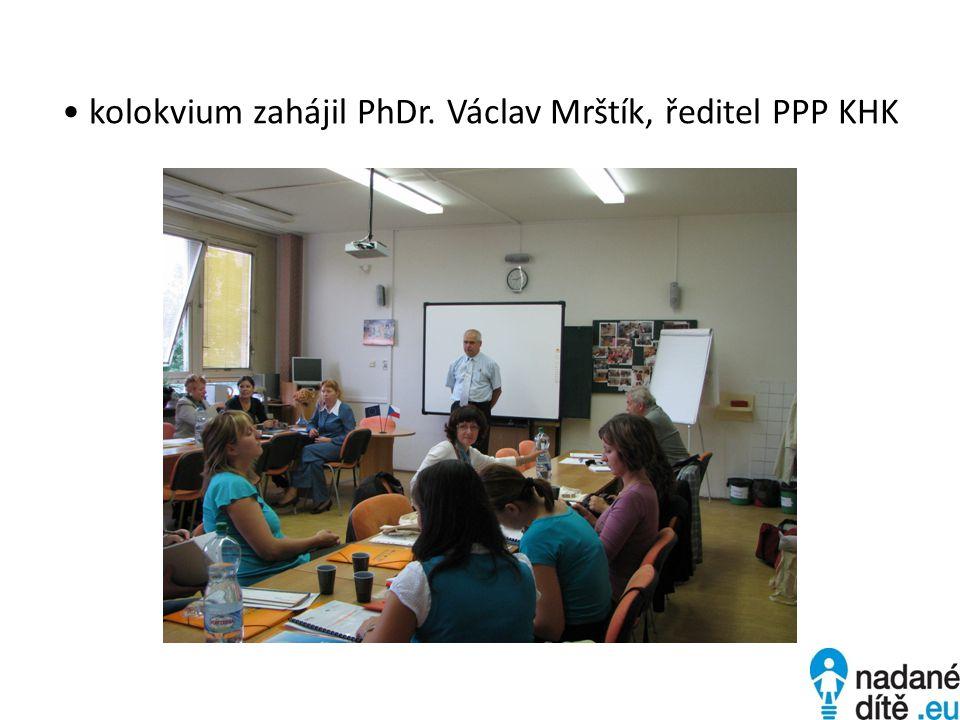 kolokvium zahájil PhDr. Václav Mrštík, ředitel PPP KHK