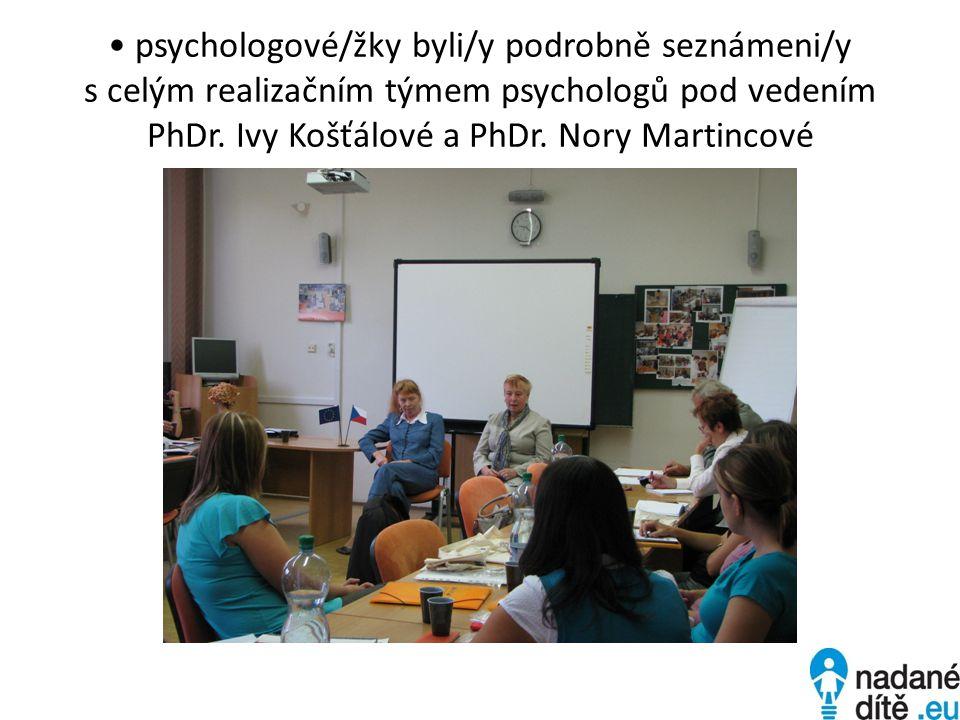psychologové/žky byli/y podrobně seznámeni/y s celým realizačním týmem psychologů pod vedením PhDr.