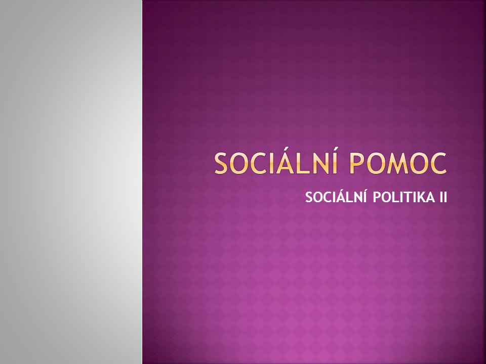 Sociální pomoc SOCIÁLNÍ POLITIKA II