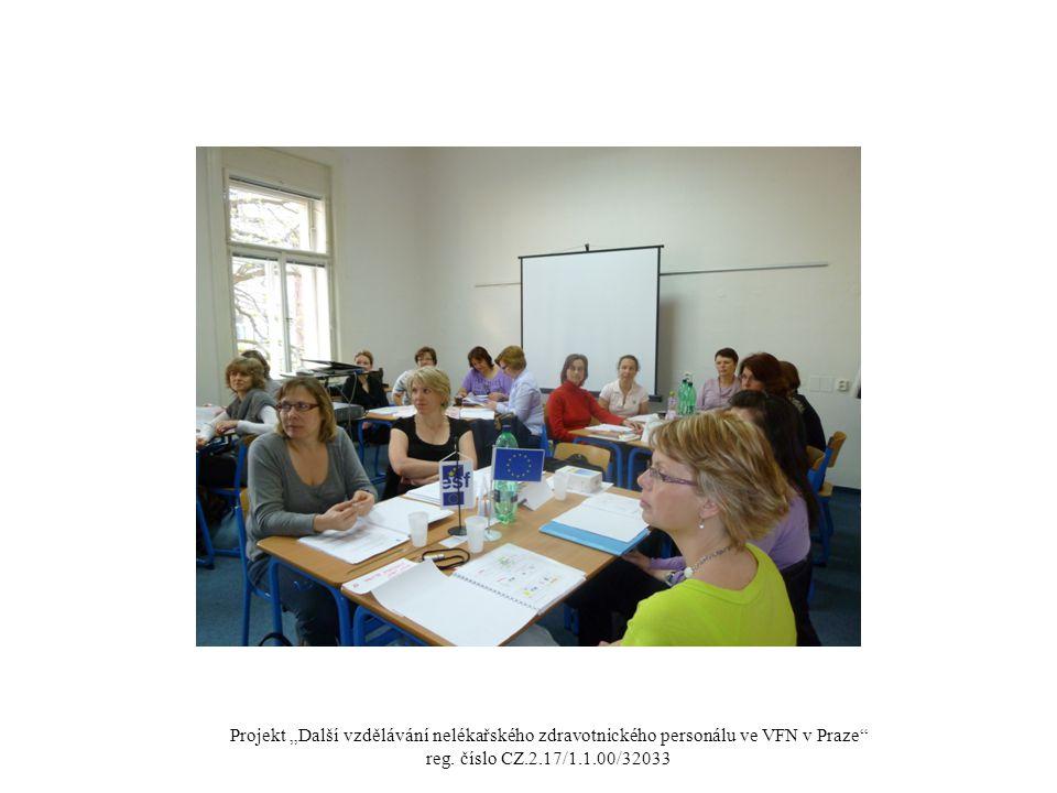 """Projekt """"Další vzdělávání nelékařského zdravotnického personálu ve VFN v Praze"""