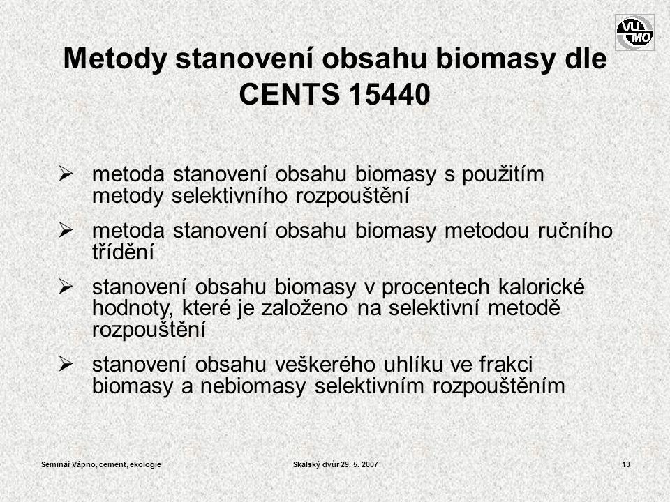 Metody stanovení obsahu biomasy dle CENTS 15440