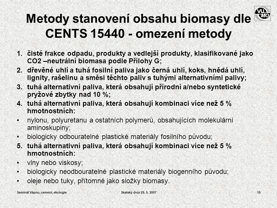 Metody stanovení obsahu biomasy dle CENTS 15440 - omezení metody