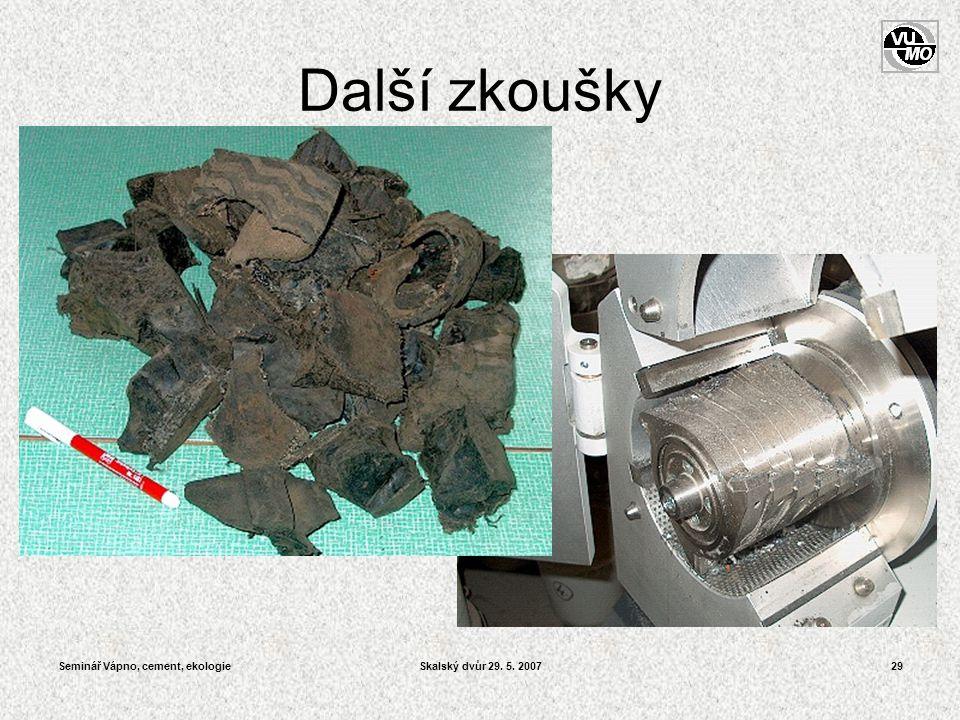 Další zkoušky Seminář Vápno, cement, ekologie Skalský dvůr 29. 5. 2007