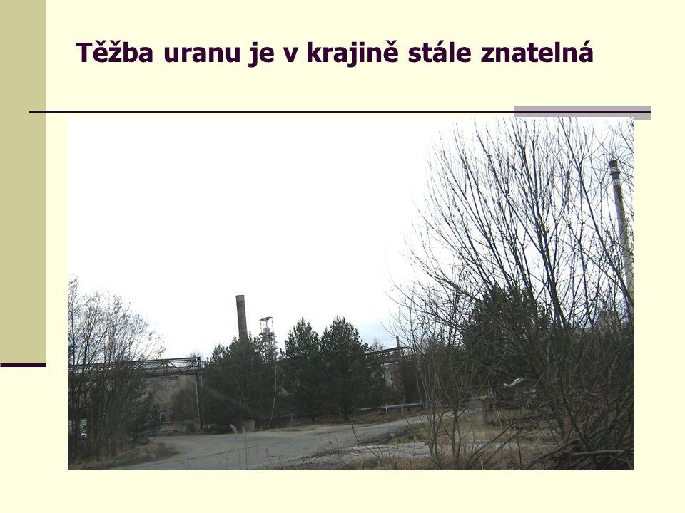 Těžba uranu je v krajině stále znatelná