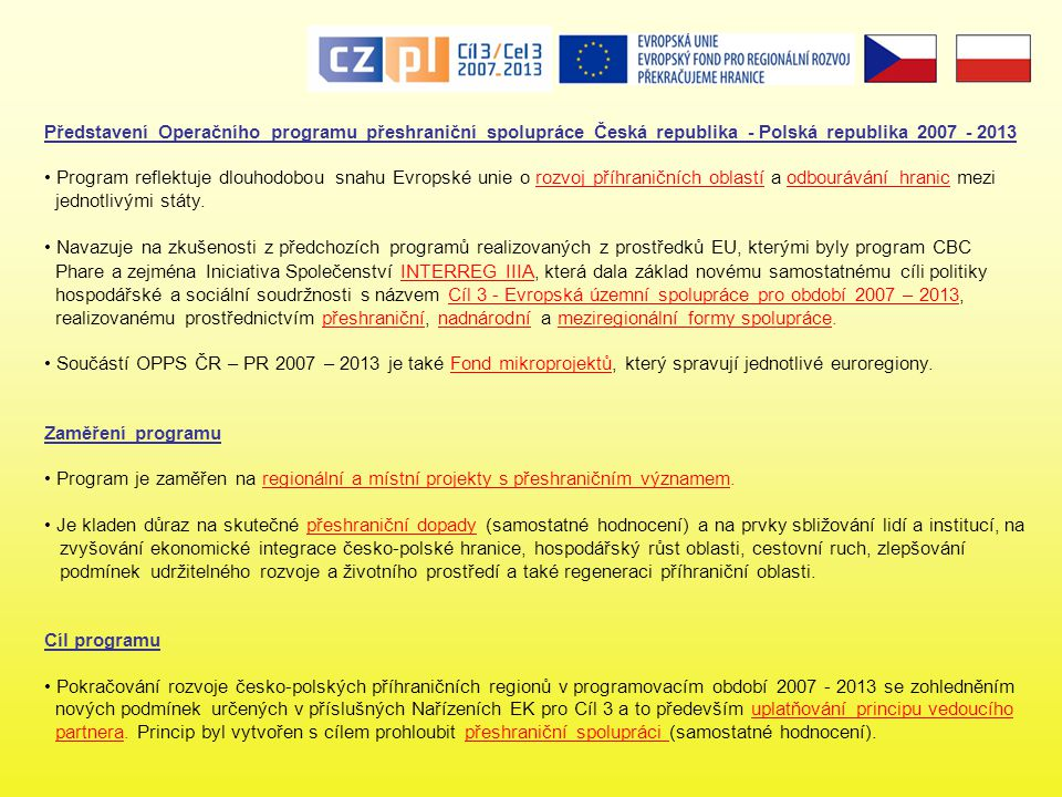 Představení Operačního programu přeshraniční spolupráce Česká republika - Polská republika 2007 - 2013